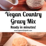 Photo of gravy boat and jar of gravy mix, and photo of biscuits and gravy, with Pinterest title between them